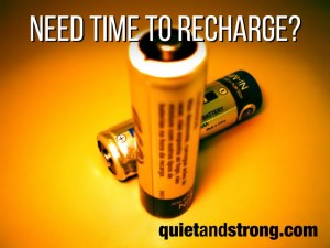 Need time to recharge? QuietandStrong.com