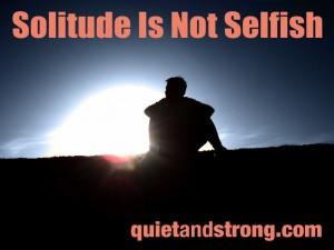 solitude is not selfish